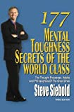 img - for 177 Mental Toughness Secrets of the World Class: The Thought Processes, Habits and Philosophies of the Great Ones, 3rd Edition book / textbook / text book