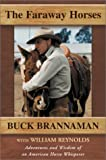 img - for The Faraway Horses by Brannaman, Buck (2001) Hardcover book / textbook / text book