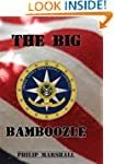 The Big Bamboozle: 9/11 and the War o...