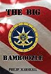 The Big Bamboozle: 9/11 and the War o...