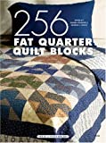 img - for 256 Fat Quarter Quilt Blocks book / textbook / text book