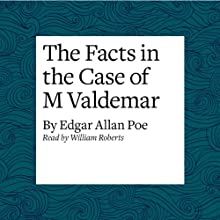 The Facts in the Case of M Valdemar | Livre audio Auteur(s) : Edgar Allan Poe Narrateur(s) : William Roberts