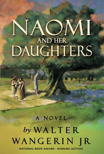 Naomi and Her Daughters: A Novel, Walter Wangerin Jr.
