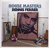 echange, troc Dennis Ferrer, Copyright - House Masters (Mixé Par Dennis Ferrer)