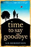 img - for Time to Say Goodbye: a heartbreaking novel about a father's love for his daughter book / textbook / text book
