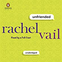Unfriended (       UNABRIDGED) by Rachel Vail Narrated by Corey Allen, Ramon de Ocampo, Nora Hunter, Cassandra Morris, Adrienne Rusk, Devon Sorvari