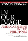 In Our Image: America's Empire in the Philippines (0345328167) by Karnow, Stanley