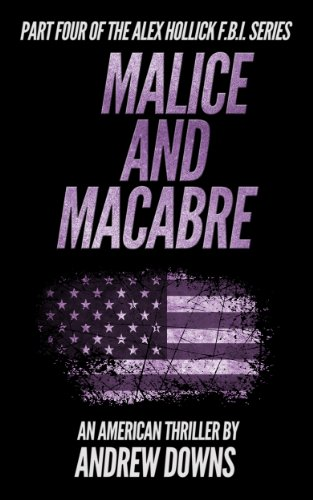 Malice and Macabre (The Alex Hollick FBI Series Book 4)