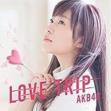 45th Single「LOVE TRIP / しあわせを分けなさい Type A」初回限定盤 ランキングお取り寄せ