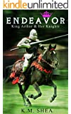 Endeavor (King Arthur and Her Knights Book 6)