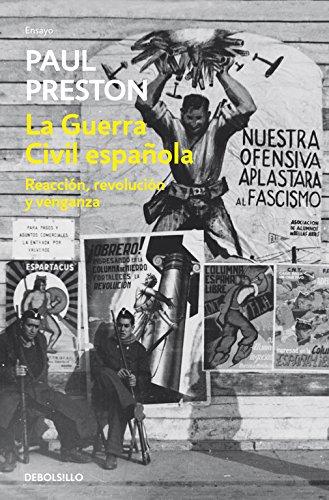 La Guerra Civil Española: reacción, revolución y venganza (ENSAYO-HISTORIA)