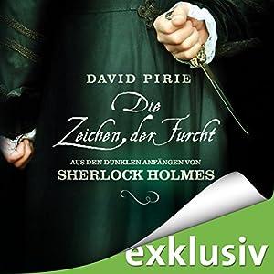 Die Zeichen der Furcht (Aus den dunklen Anfängen von Sherlock Holmes 2) Hörbuch