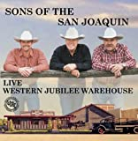 echange, troc Sons of the San Joaquin - Live at Western Jubilee Warehouse