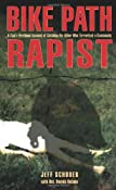 Amazon.com: Bike Path Rapist: A Cop's Firsthand Account of Catching the Killer Who Terrorized a Community (9781599216065): Jeff Schober, Dennis Delano: Books
