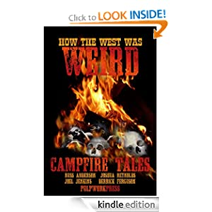 How the West Was Weird: Campfire Tales Russ Anderson Jr., Derrick Ferguson, Joel Jenkins and Josh Reynolds