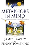 Metaphors in Mind: Transformation through Symbolic Modelling (English Edition)
