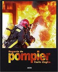 Regards De Pompier Carlo Zaglia Babelio
