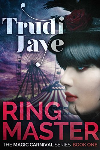 Ringmaster: A Paranormal Romance Series (Carnival Series Book 1)