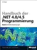 Handbuch der .NET 4.0/4.5-Programmierung. Band 3 Verteilte Anwendungen