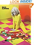 Miles Aldridge: I Only Want You to Lo...