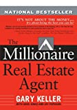 Image of The Millionaire Real Estate Agent: It's Not About the Money...It's About Being the Best You Can Be!