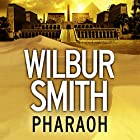 Pharaoh Audiobook by Wilbur Smith Narrated by Mike Grady