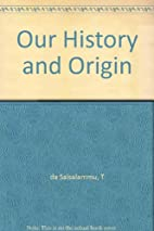 Our History and Origin by T da Salsalammu