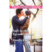 Safe in the Tycoon's Arms (       UNABRIDGED) by Jennifer Faye Narrated by Abby Craden