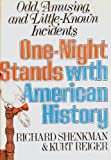 One-Night Stands With American History: Odd, Amusing, and Little-Known Incidents (0688035736) by Shenkman, Richard