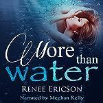 More Than Water | Renee Ericson