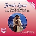 Virgin Mistress, Scandalous Love-Child | Jennie Lucas