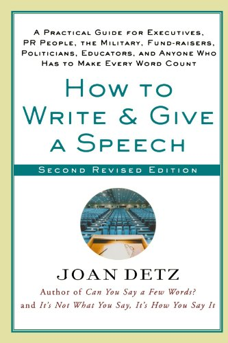 How to Write and Give a Speech, Second Revised Edition: A...