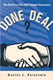img - for Done Deal?: The Politics of the 1997 Budget Agreement book / textbook / text book