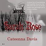 Sarah Rose | Cateenna Davis