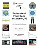 img - for Professional Fiber Optic Installation, v.9: -The Essentials For Success book / textbook / text book