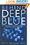Behind Deep Blue: Building the Comput...