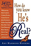 How Do You Know He's Real?: Celebrity Reflections on True Life Experiences with God