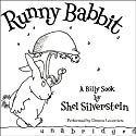 Runny Babbit: A Billy Sook (       UNABRIDGED) by Shel Silverstein Narrated by Dennis Locorriere