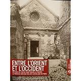 Entre l'Orient et l'Occident : Histoire de l'Eglise Saint-Julien-le-Pauvre, la paroisse grecque melkite catholique...