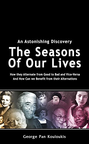 Book: THE SEASONS OF OUR LIVES - How They Alternate From Good to Bad Ones and Vice Versa by George Pan Kouloukis