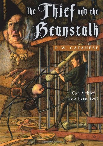The Thief and The Beanstalk by P.W Catanese