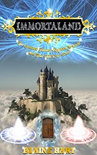 Fantasy: Immortaland: The Greatest Fantasy Kingdom To Exist And That Will Ever Exist by Blaine Hart ebook deal