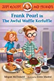 Judy Moody and Friends: Frank Pearl in The Awful Waffle Kerfuffle (Book #4)