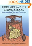 From Sundials to Atomic Clocks: Understanding Time and Frequency, Second Revised Edition