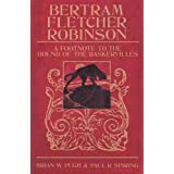 Bertram Fletcher Robinson: A Footnote to The Hound of the Baskervillesby Brian W Pugh
