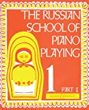 The Russian School of Piano Playing - Book 1, Part I