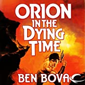 Orion in the Dying Time: Orion Series, Book 3 | Ben Bova