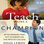 Teach Like a Champion: 49 Techniques that Put Students on the Path to College | Doug Lemov