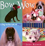 Bow Wow: A Day in the Life of Dogs