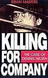 Killing For Company: Case of Dennis Nilsen